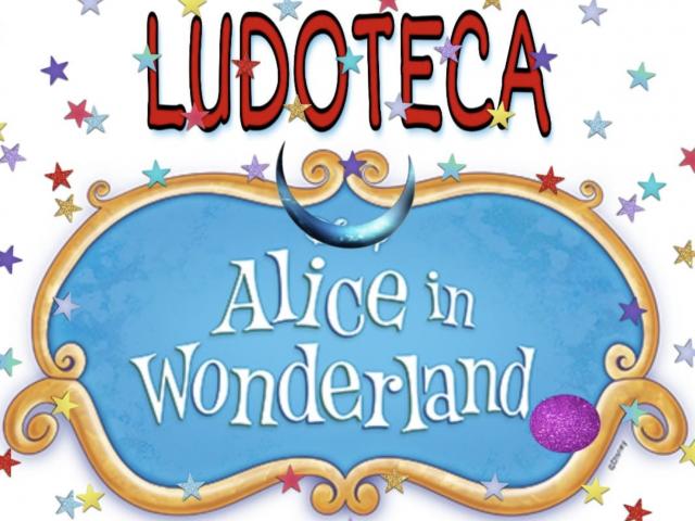ALICE in wonderland ludoteca